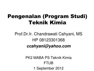 Pengenalan (Program Studi)  Teknik Kimia