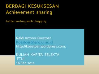 BERBAGI  KESUKSESAN Achievement  sharing better writing with blogging