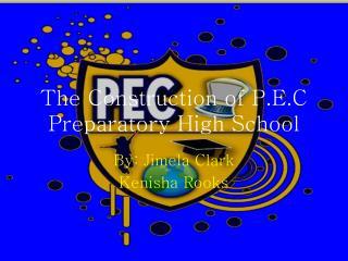 The Construction of P.E.C Preparatory High School