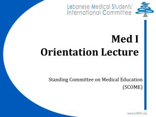Med I  Orientation Lecture