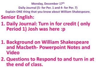 Senior English: Daily Journal: Turn in for credit ( only Period 1) Josh was here :p