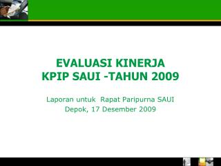 EVALUASI KINERJA  KPIP SAUI -TAHUN 2009