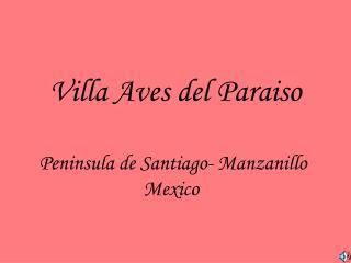 Villa Aves del Paraiso