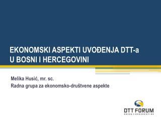 EKONOMSKI ASPEKTI UVOĐENJA DTT-a  U BOSNI I HERCEGOVINI