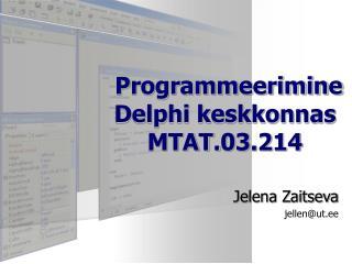 Programmeerimine Delphi keskkonnas MTAT.03.214