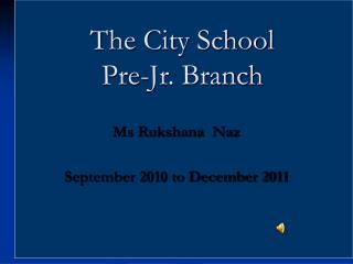 The City School Pre-Jr. Branch