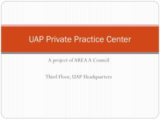 UAP Private Practice Center