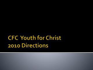 CFC  Youth for Christ  2010 Directions