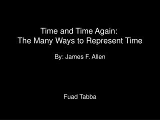 Time and Time Again:  The Many Ways to Represent Time