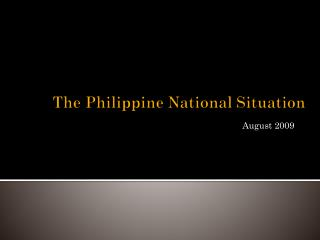 The Philippine National Situation