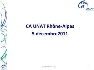 CA UNAT Rhône-Alpes 5 décembre2011