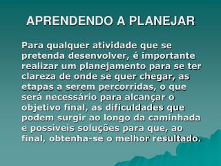 APRENDENDO A PLANEJAR