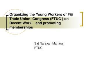 Sat Narayan Maharaj  FTUC