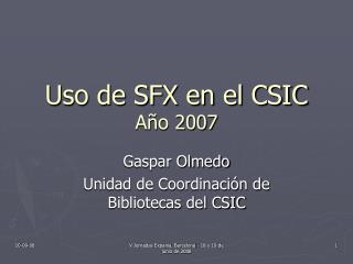 Uso de SFX en el CSIC Año 2007