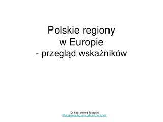 Polskie regiony  w Europie - przegląd wskaźników