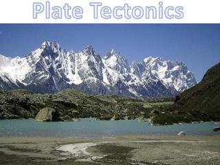 Plate Tectonics  Tectonics