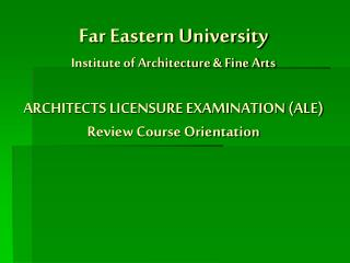 ARCHITECTS' LICENSURE EXAMINATION (ALE)