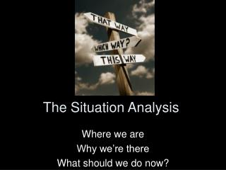 The Situation Analysis