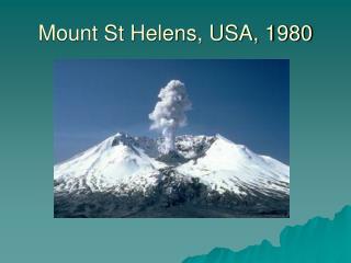 Mount St Helens, USA, 1980