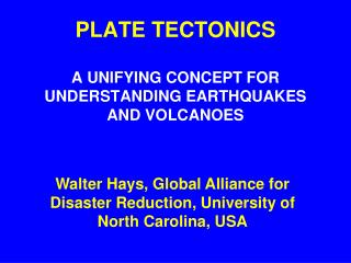 PLATE TECTONICS A UNIFYING CONCEPT FOR UNDERSTANDING EARTHQUAKES AND VOLCANOES