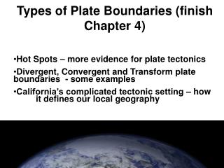 Types of Plate Boundaries (finish Chapter 4)