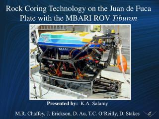 Rock Coring Technology on the Juan de Fuca  Plate with the MBARI ROV  Tiburon