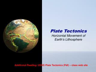 Plate Tectonics Horizontal Movement of  Earth's Lithosphere