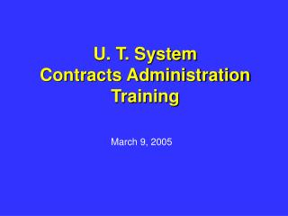 U. T. System Contracts Administration Training
