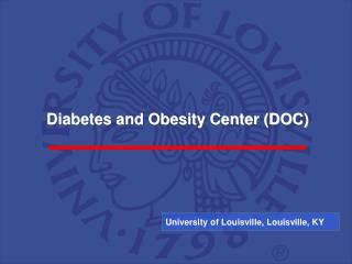 University of Louisville, Louisville, KY