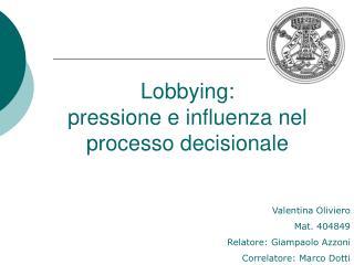 Lobbying: pressione e influenza nel processo decisionale
