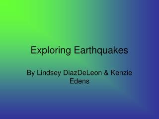 Exploring Earthquakes