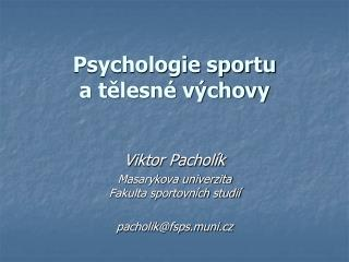 Psychologie sportu a t?lesn� v�chovy
