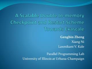 A Scalable Double In-memory Checkpoint and Restart Scheme Towards  Exascale