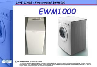 LAVE-LINGE : Fonctionnalité EWM1000