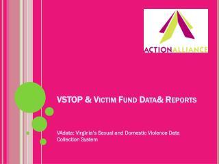VSTOP & Victim Fund Data& Reports