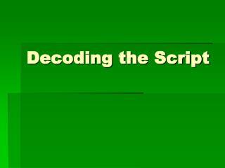 Decoding the Script