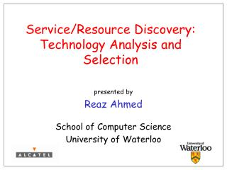 Service/Resource Discovery: Technology Analysis and Selection