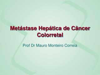 Metástase Hepática de Câncer Colorretal