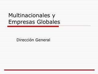 Multinacionales y  Empresas Globales