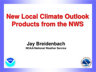 New Local Climate Outlook Products from the NWS