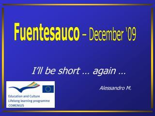 I'll be short … again … Alessandro M.