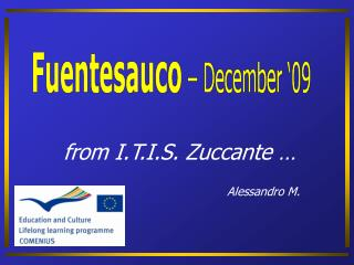 from I.T.I.S. Zuccante … Alessandro M.