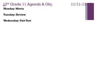 12 th  Grade  11 Agenda & Obj. 11/11-11/15