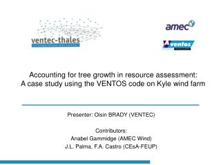 Presenter: Oisin BRADY (VENTEC) Contributors: Anabel Gammidge (AMEC Wind)