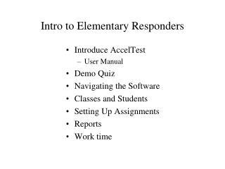 Intro to Elementary Responders