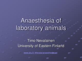 Anaesthesia of laboratory animals
