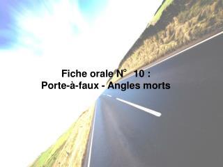 Fiche orale N°10 : Porte-à-faux - Angles morts
