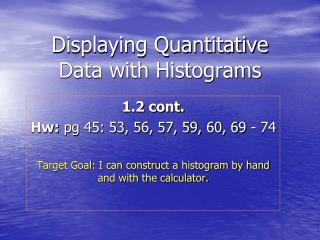 Displaying Quantitative Data with Histograms
