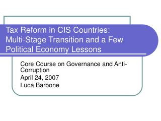 Tax Reform in CIS Countries: Multi-Stage Transition and a Few Political Economy Lessons