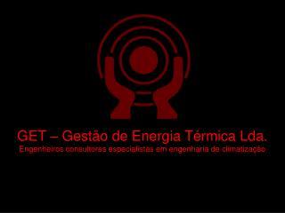 GET – Gestão de Energia Térmica Lda.
